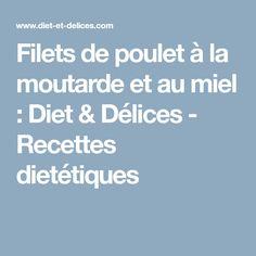 Filets de poulet à la moutarde et au miel : Diet & Délices - Recettes dietétiques