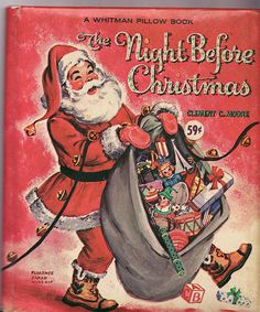 The Night Before Christmas, a Whitman Pillow book. This is the version I grew up with!