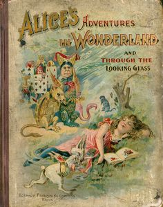 Alice's adventures in Wonderland and Through the looking-glass  Lewis Carroll