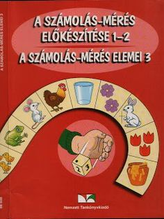 Számolás-mérés előkészítése A számolás-mérés elemei Teaching Math, Maths, Homeschool Math, Kindergarten, Family Guy, Album, Words, Fictional Characters, Book