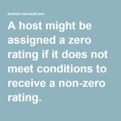 A host might be assigned a zero rating if it does not meet conditions to receive a non-zero rating.
