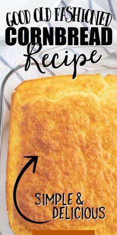 dish of cornbread Cornbread Recipe From Scratch, Easy Cornbread Recipe, Honey Cornbread, Homemade Cornbread, Vegan Cornbread, Mexican Cornbread, Biscuit Recipe, Old Fashioned Cornbread, Easy Homemade Recipes