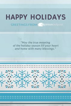 """""""May the true meaning  of the holiday season fill your heart  and home with many blessings."""""""