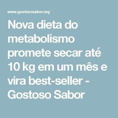 Nova dieta do metabolismo promete secar até 10 kg em um mês e vira best-seller - Gostoso Sabor