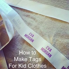 Make your own tags for kid clothing using ribbon and iron on transfers. Find the full DIY here: http://everclevermom.com/2012/11/diy-homemade-tags-for-your-kids-clothing/