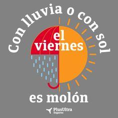 Con lluvia o con sol, el viernes es molón @SegPlusUltra