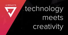 Airnauts – technology meets creativity