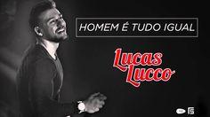 Lucas Lucco - Homem é Tudo Igual (Novo CD)