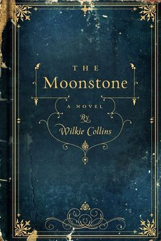 Beautiful Old Books...The Moonstone by Wilkie Collins, 1868. ( I love this book!!! Its a must read classic).