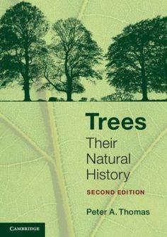Trees : their natural history / Peter A. Thomas. Cambridge University Press, 2014