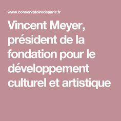 Vincent Meyer, président de la fondation pour le développement culturel et artistique