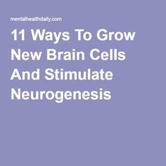 11 Ways To Grow New Brain Cells And Stimulate Neurogenesis