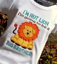 If there will be more then one......  For when baby #2 comes around!! Lion BIG BROTHER ANNOUNCEMENT Tee or Onesie by lilshabebe on Etsy, $19.95