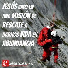 JESÚS vino en una MISIÓN de RESCATE a darnos VIDA en ABUNDANCIA.   #GraciaEscandalosa