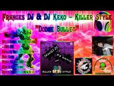 Frances Dj & Dj Keko - Dodge Bullet