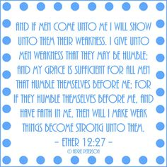 """I absolutely love this scripture! I created this of Ether 12:27 for my blog post, """"Receiving Our Trials With Thankfulness."""""""