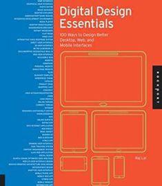 Digital Design Essentials: 100 Ways To Design Better Desktop Web And Mobile Interfaces PDF