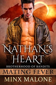 Nathan's Heart (Brotherhood of Bandits (Mating Fever) Book 1) by M. Malone http://www.amazon.com/dp/B01CULWLEO/ref=cm_sw_r_pi_dp_BDf7wb08QZRGN