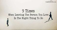 Leaving is hard especially when you are leaving the person you love so much. 9 Times When Leaving The Person You Love Is The Right Thing To Do