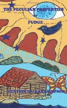 The Peculiar Properties of Fudge by Cynthia Gallant-Simpson,http://www.amazon.com/dp/1463588119/ref=cm_sw_r_pi_dp_8N5jtb06MM8FSS1E