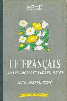 Lyonnet, Le Français par les choses et par les images, Cours préparatoire (1962)