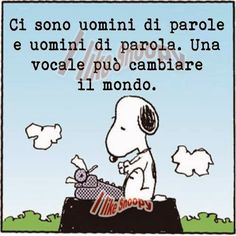 "Caro Snoopy, ""per farti diventare ciò di cui ha bisogno"" e ciò che ti convince che tu hai bisogno(Gian).Dear Snoopy, ""to make you become what he needs"" and what convinces you that you need (Gian) Snoopy Quotes, Italian Quotes, Italian Humor, Feelings Words, Snoopy And Woodstock, Peanuts Snoopy, More Than Words, Charlie Brown, Vignettes"