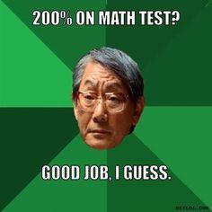 200% on math test?, good job, I guess.