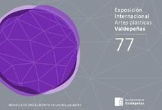 77ª Exposición Internacional de Artes Plásticas de Valdepeñas