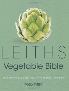 Leiths Vegetable Bible: Amazon.co.uk: Polly Tyrer: Books