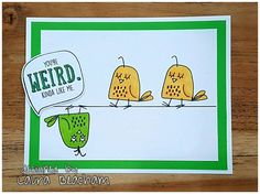You're Weird, Kinda Like Me Handmade card with Close To My Heart stamp set 'Silly Sayings' and Some Kinda Wonderful - Cardmaking stamp set