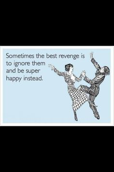 happiness is the best revenge. Sarcastic Quotes, True Quotes, Words Quotes, Wise Words, Funny Quotes, Sayings, Meaningful Quotes, Inspirational Quotes, The Best Revenge