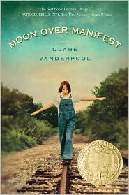 Moon Over Manifest by Clare Vanderpool. (Historical Fiction) Winner of the 2011 Newbery Medal. Find this under jVAN. Guided Reading Level - W Newbery Award, Newbery Medal, Good Books, Books To Read, My Books, For Elise, Award Winning Books, Award Winner, Thing 1
