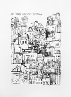 All the Rooftops In Paris, hand pulled print | James Gulliver Hancock