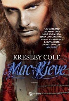 """I miei sogni tra le pagine: Pensieri e riflessioni su """"MacRieve"""" di Kresley Cole (IMMORTALS AFTER DARK – volume 13)"""