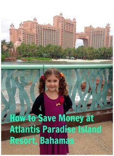 How to Save Money at Atlantis Paradise Island Resort, Bahamas. Family travel, travel tips, Atlantis with Kids, budget travel, money saving tips for Atlantis.