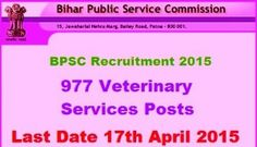 BPSC Recruitment 2015 – 977 Bihar Veterinary Service Posts