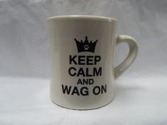 """Keep Calm And Wag On"" Mug-NWT"