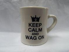 """""""Keep Calm And Wag On"""" Mug-NWT"""