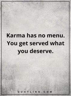 karma quotes Karma has no menu. You get served what you deserve.-min