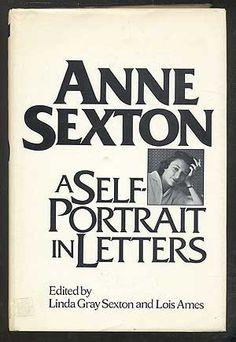 Anne Sexton: A self-portrait in letters: Amazon.co.uk: Anne Sexton: Books