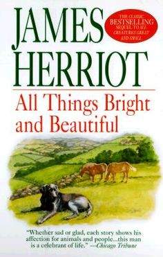 All Things Bright and Beautiful ~ written by James Herriot . book in the series I Love Books, Used Books, Great Books, Books To Read, My Books, James Herriot, Kindle, Thing 1, Book Nooks