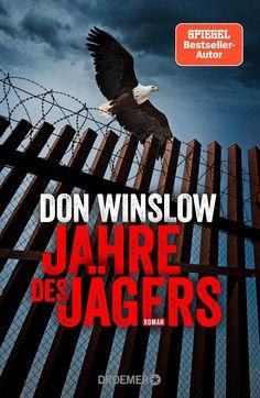 Jahre des Jägers: Roman (Die Kartell-Saga, Band von Don Winslow Don Winslow, Dk Publishing, Stephen King, Book Logo, Thriller, Book Aesthetic, Books To Buy, Ebook Pdf, Fiction Books