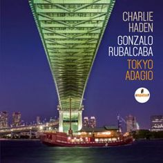Tokyo adagio / Charlie Haden, Gonzalo Rubalcaba. Impulse, 2015