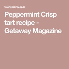 Peppermint Crisp tart recipe - Getaway Magazine