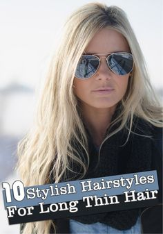 10 Stylish Hairstyles For Long Thin Hair, now if I could only be patient enough to let my hair grow!