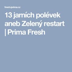 13 jarních polévek aneb Zelený restart | Prima Fresh