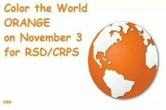 PLEASE WEAR ORANGE ON NOV 3RD FOR RSD/CRPS AWARENESS