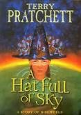 A Hat Full of Sky by Terry Pratchett - I was never very interested in fantasy writing but I was finally persuaded to read AHFOS and I'm so glad I did. Turns out that Pratchett has a profound understanding of what it is to be human. This guy gets it, big time. I went on to read a bunch of his other books.
