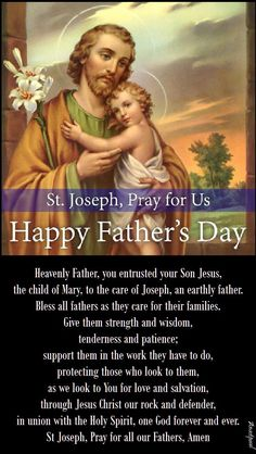 A Fathers Day Prayer 18 June 2017 Heavenly Father you entrusted your Son Jesus the child of Mary to the care of Joseph an earthly father. day in heaven AnaStpaul Prayer For Fathers, Fathers Day Wishes, Happy Father Day Quotes, Happy Fathers Day, Catholic Quotes, Religious Quotes, Catholic Prayers, St Joseph Prayer, Saint Joseph