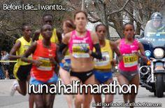 Before I die, I will...Run a Half Marathon
